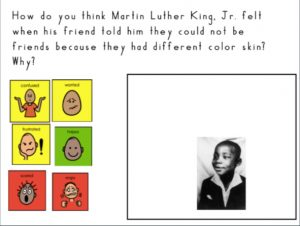 One activity shows a picture of Dr. Martin Luther King Jr. as a young boy next to a range of emotions. Students were asked to match the emotion to how they think King Jr. felt when his friend told him they could not be friends because they had different color skin.